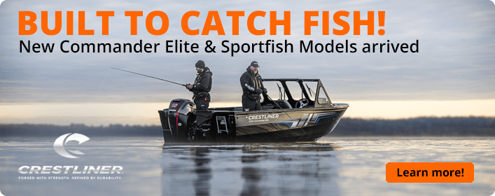 Built to catch fish! New Commander Elite and Sportfish Models arrived